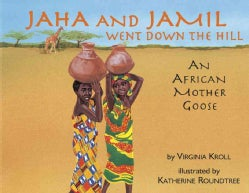 Jaha and Jamil Went Down the Hill: An African Mother Goose (Paperback)