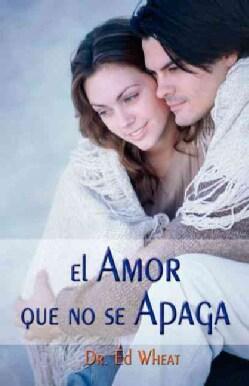 El amor que no se apaga/ Love that Lasts (Paperback)