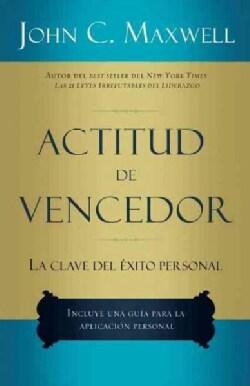 Actitud de vencedor/ The Winning Attitude: LA Clave Del Exito Personal (Paperback)