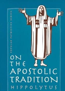 On the Apostolic Tradition (Paperback)