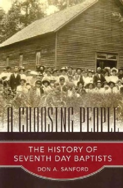 A Choosing People: The History of Seventh Day Baptists (Hardcover)