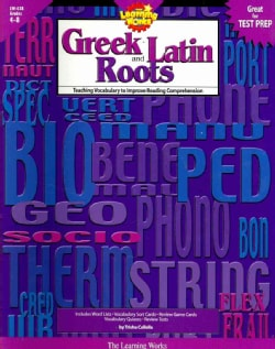 Greek And Latin Roots Grades 4-8: Teaching Vocabulary to Improve Reading Comprehension (Paperback)