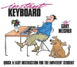 Instant Keyboard: Quick & Easy Instruction for the Impatient Student (Paperback)
