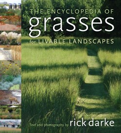 The Encyclopedia of Grasses for the Livable Landscape (Hardcover)