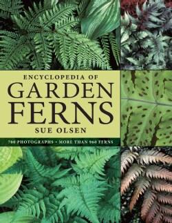 Encyclopedia of Garden Ferns (Hardcover)