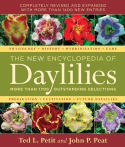 The New Encyclopedia of Daylilies: More Than 1700 Outstanding Selections (Hardcover)
