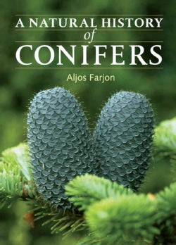 A Natural History of Conifers (Hardcover)