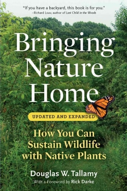 Bringing Nature Home: How You Can Sustain Wildlife with Native Plants (Paperback)