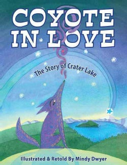 Coyote in Love: The Story of Crater Lake (Paperback)