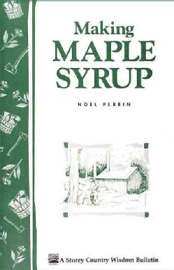 Making Maple Syrup: The Old-fashioned Way (Paperback)