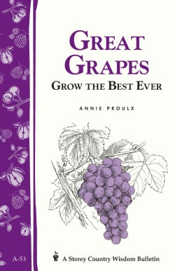 Great Grapes!: Grow the Best Ever (Paperback)
