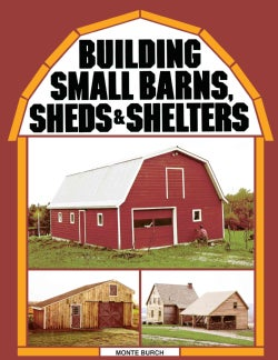 Building Small Barns, Sheds and Shelters (Paperback)