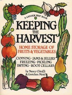 Keeping the Harvest: Preserving Your Fruits, Vegetables & Herbs (Paperback)