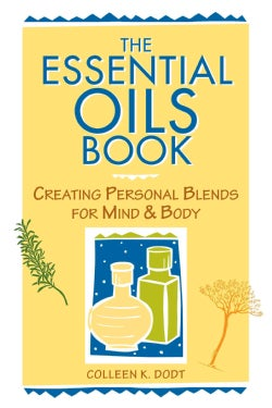 The Essential Oils Book: Creating Personal Blends for Mind & Body (Paperback)