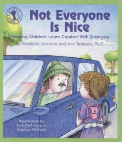 Not Everyone Is Nice: Helping Children Learn Caution With Strangers (Paperback)