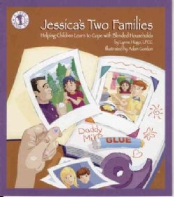 Jessica's Two Families: Helping Children Learn to Cope with Blended Households (Paperback)