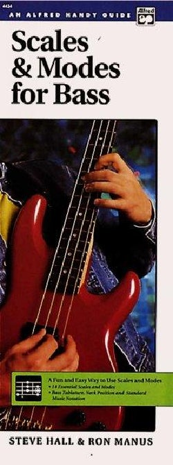 Scales and Modes for Bass: A Fun and Easy Way to Use Scales and Modes in Your Playing (Paperback)