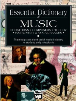 Essential Dictionary of Music: Definitions, Composers, Theory, Instrument & Vocal Ranges : The Most Practical and... (Paperback)
