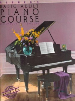 Alfred's Basic Adult Piano Course: Lesson Book 1: Lesson Book: Level One