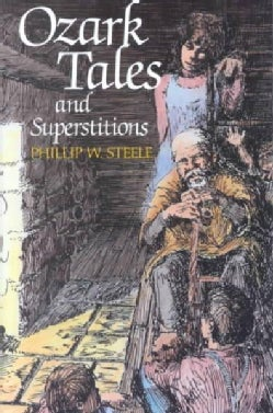 Ozark Tales and Superstitions (Paperback)