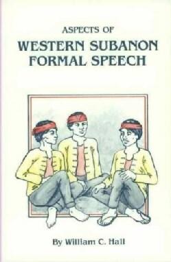 Aspects of Western Subanon Formal Speech (Paperback)