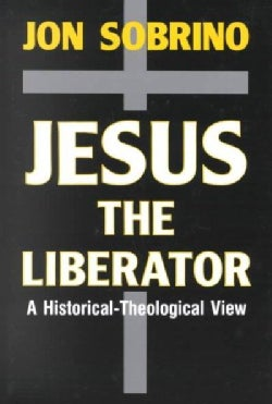 Jesus the Liberator: A Historical-Theological Reading of Jesus of Nazareth (Paperback)