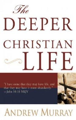The Deeper Christian Life (Paperback)