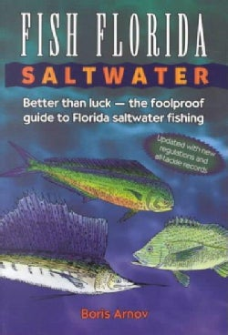Fish Florida Saltwater: Better Than Luck-The Fool Proof Guide to Florida Saltwater Fishing (Paperback)