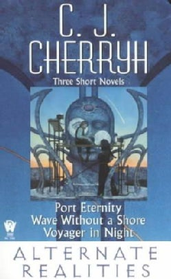 Alternate Realities: Port Eternity/Voyager in Night/Wave Without a Shore (Paperback)