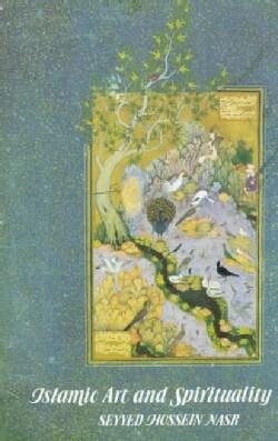 Islamic Art and Spirituality (Paperback)