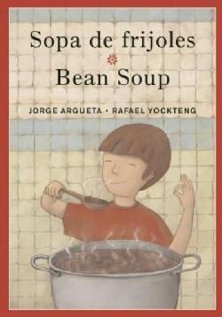 Sopa de frijoles / Bean Soup (Hardcover)