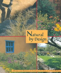 Natural by Design: Beauty and Balance in Southwest Gardens (Paperback)