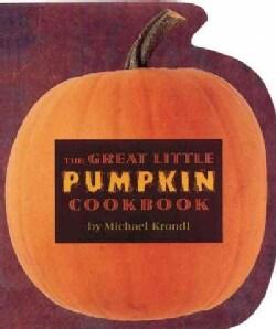 The Great Little Pumpkin Cookbook (Paperback)