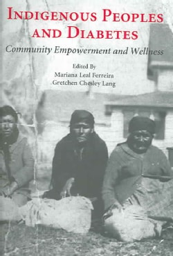 Indigenous Peoples And Diabetes: Community Empowerment And Wellness (Paperback)