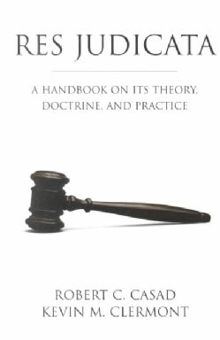 Res Judicata: A Handbook on Its Theory, Doctrine, and Practice (Paperback)