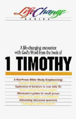 A Navpress Bible Study on the Book of 1 Timothy (Paperback)