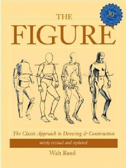 The Figure: The Classic Approach to Drawing and Construction (Paperback)