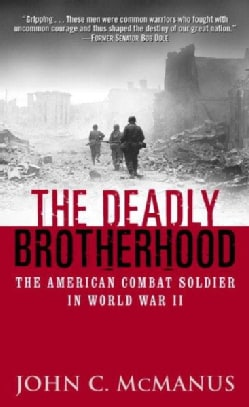 The Deadly Brotherhood: The American Combat Soldier in World War II (Paperback)