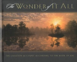 The Wonder of It All: The Creation Account According to the Book of Job (Hardcover)