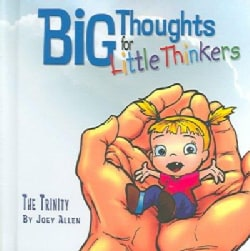 Big Thoughts For Little Thinkers: The Trinity (Hardcover)