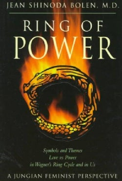 Ring of Power: Symbols and Themes Love Vs. Power in Wagner's Ring Circle and in Us : A Jungian-Feminist Perspective (Paperback)
