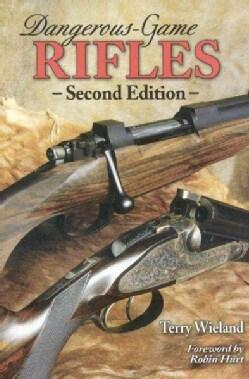 Dangerous-Game Rifles (Hardcover)
