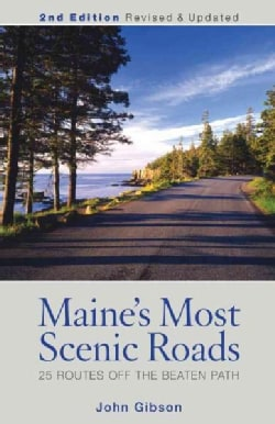 Maine's Most Scenic Roads: 25 Routes Off the Beaten Path (Paperback)