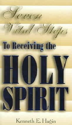 Seven Vital Steps To Receiving The Holy Spirit (Paperback)