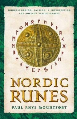 Nordic Runes: Understanding, Casting, and Interpreting the Ancient Viking Oracle (Paperback)