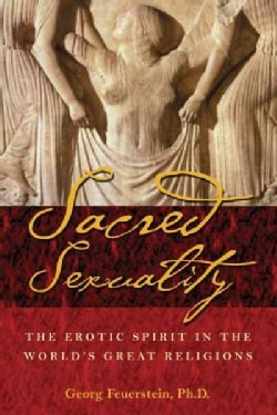 Sacred Sexuality: The Erotic Spirit in the World's Great Religions (Paperback)