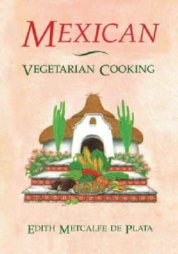 Mexican Vegetarian Cooking (Paperback)