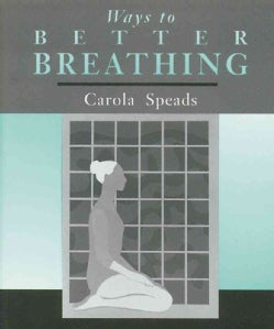 Ways to Better Breathing (Paperback)