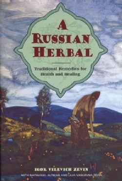 A Russian Herbal: Traditional Remedies for Health and Healing (Paperback)