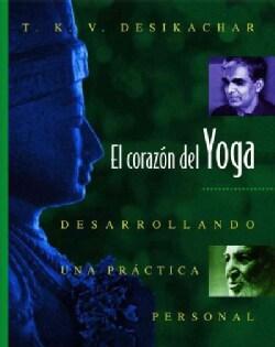 El Corazon Del Yoga: Desarrollando Una Practica Personal: Heart of Yoga (Paperback)